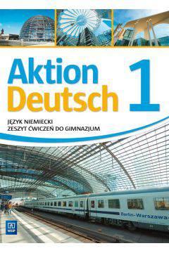Aktion Deutsch 1 ćwiczenia do gimnazjum