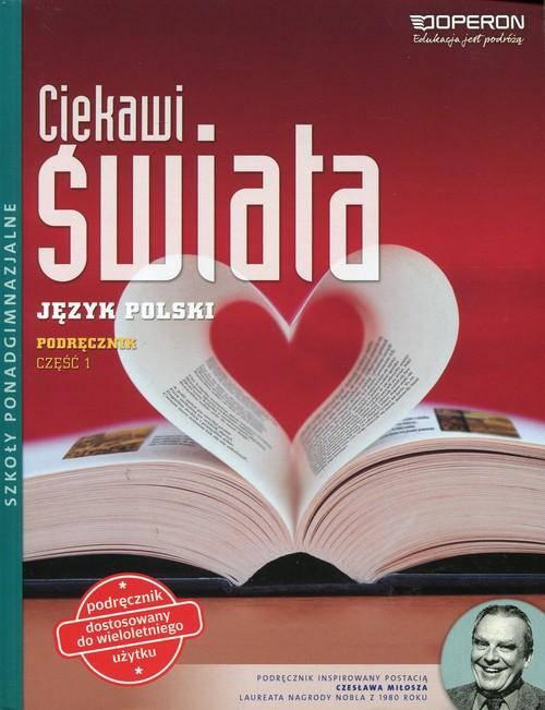 Ciekawi świata Język polski Część 1 Zakres podstawowy i rozszerzony Szkoła ponadgimnazjalna