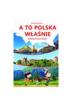 A to Polska właśnie Wierszyki dla dzieci