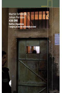438 dni Nafta z Ogadenu i wojna przeciw dziennikarzom