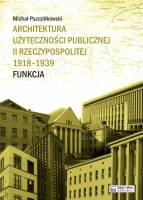 Architektura użyteczności publicznej II rzeczypospolitej 1918-1939 funkcja