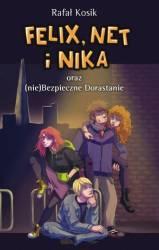 Felix, Net i Nika oraz niebezpieczne Dorastanie