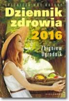 Dziennik zdrowia 2016 Naturalne metody leczenia
