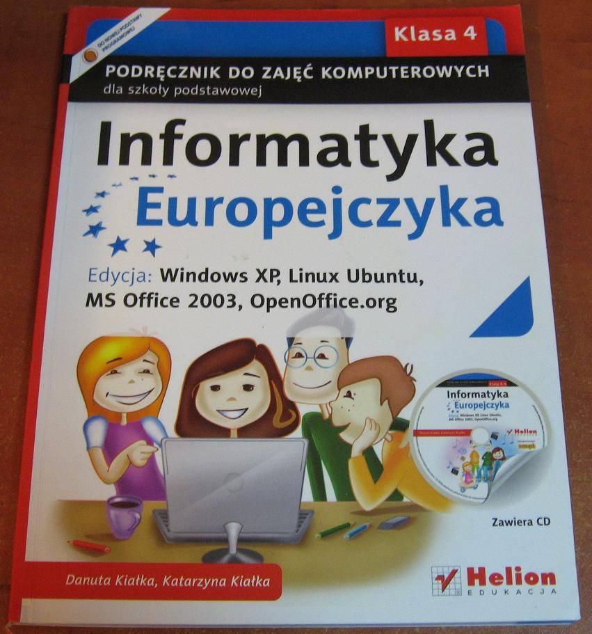 Informatyka Europejczyka 4 Podręcznik z płytą CD Edycja: Windows XP, Linux Ubuntu, MS Office 2003, OpenOffice.org - podręcznik używany