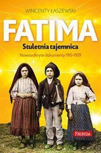 Fatima Stuletnia tajemnica-nowo odkryte dokumenty 1915-1929