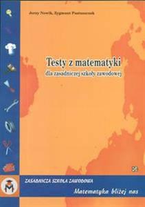 Matematyka bliżej nas Testy z matematyki ZSZ