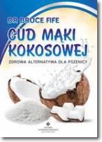 Cud mąki kokosowej-zdrowa alternatywa dla pszenicy