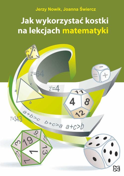 Jak wykorzystać kostki na lekcjach matematyki