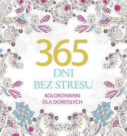 365 dni bez stresu Kolorowanka antystresowa