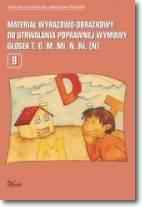 Materiał wyrazowo-obrazkowy do utrwalania poprawnej wymowy głosek t,d,m,mi,n,ni,ń. Część 9