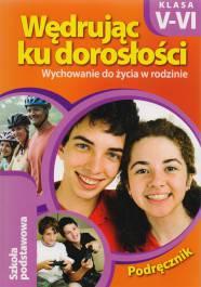 Wędrując ku dorosłości podręcznik kl.5-6 Wychowanie do życia w rodzinie
