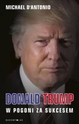 Donald Tramp W pogoni za sukcesem