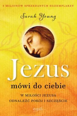 Jezus mówi do ciebie W miłości Jezusa odnaleźć pokój i szczęście