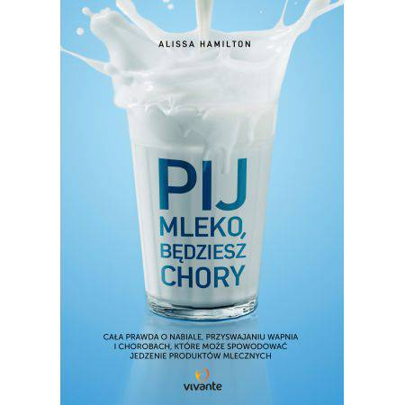 Pij mleko będziesz chory