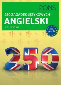 250 zagadek językowych z kluczem-angielski