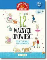12 ważnych opowieści. Polscy autorzy o wartościach dla dzieci