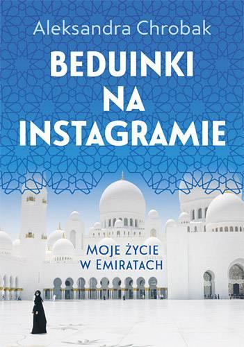 Beduinki na instagramie-moje życie w emiratach