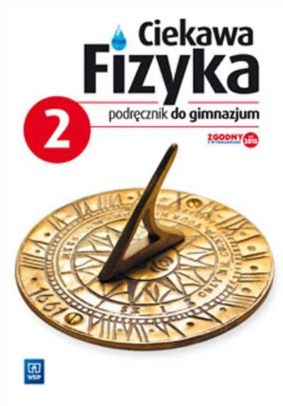 Ciekawa fizyka cz.2 gim podręcznik