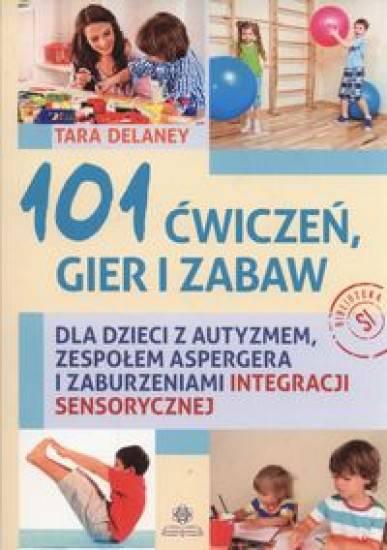 101 ćwiczeń gier i zabaw dla dzieci z autyzmem...