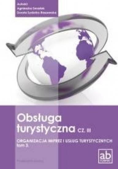 Obsługa turystyczna cz.3 t.3 organizacja imprez i usług turystycznych podręcznik