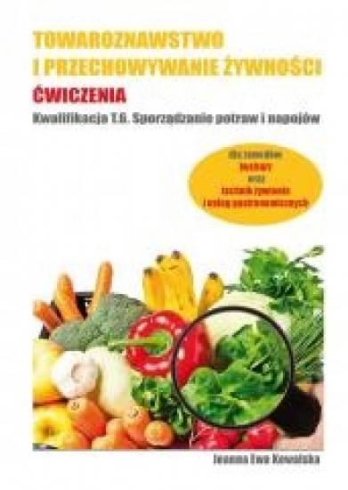 Towaroznawstwo i przechowywanie żywności kw.t.6 sporządzanie potraw i napojów ćwiczenia