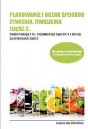 Planowanie i ocena sposobu żywienia cz.2 ćwiczenia kw.t.15. organizacja żywienia i usług gastronomicznych