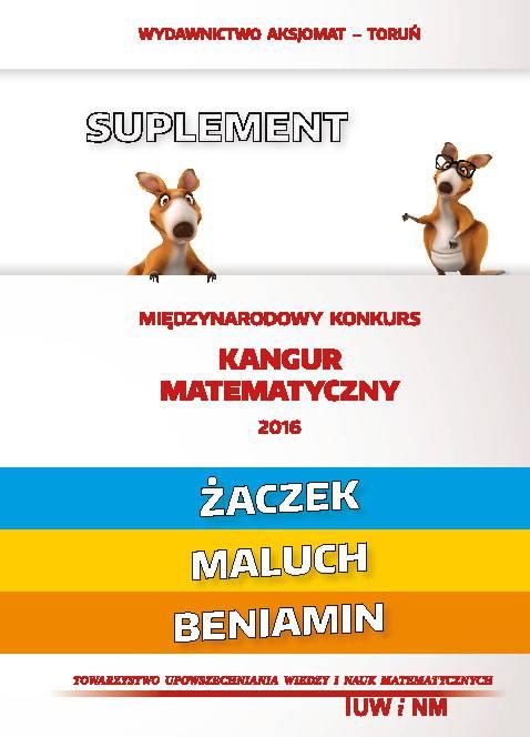 Kangur matematyczny 2016 Matematyka z wesołym kangurem - Suplement 2016 (Żaczek/Maluch/Beniamin)