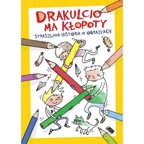 Drakulcio ma kłopoty Straszliwa historia w obrazkach