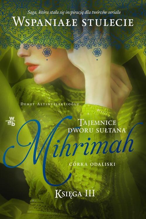 Tajemnice dworu sułtana Mihrimah Córka odaliski Księga trzecia