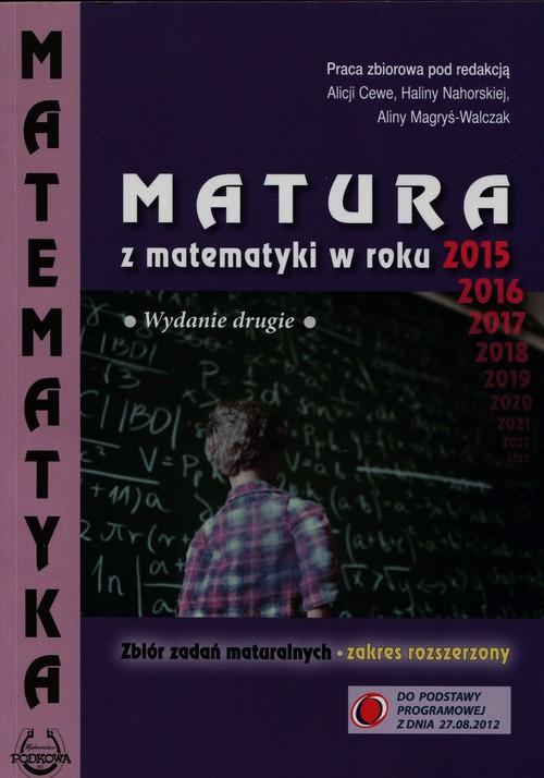 Matura z matematyki w roku 2015 Zbiór zadań maturalnych Zakres rozszerzony