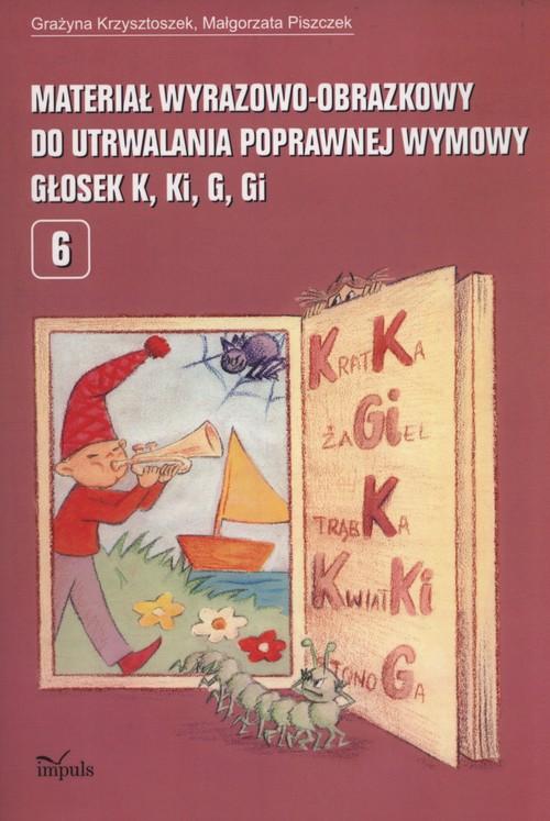 Materiał wyrazowo-obrazkowy do utrwalania poprawnej wymowy głosek k, ki, g, gi