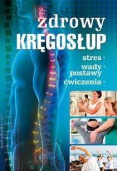 Zdrowy kręgosłup: Stres. Wady postawy. Ćwiczenia