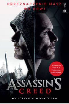 Assassin?s Creed. Oficjalna powieść filmu