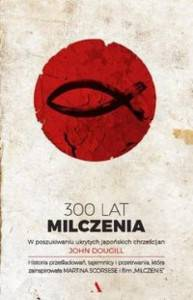 300 lat milczenia W poszukiwaniu ukrytych japońskich chrześcijan