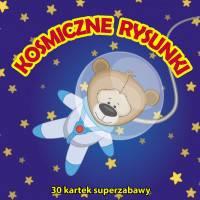 Kosmiczne rysunki 30 kartek superzabawy