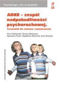 ADHD - zespół nadpobudliwości psychoruchowej