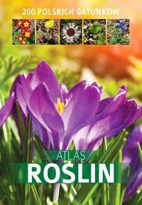 Atlas roślin 200 polskich gatunków