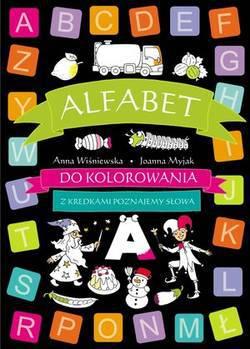 Alfabet do kolorowania - z kredkami poznajemy słowa