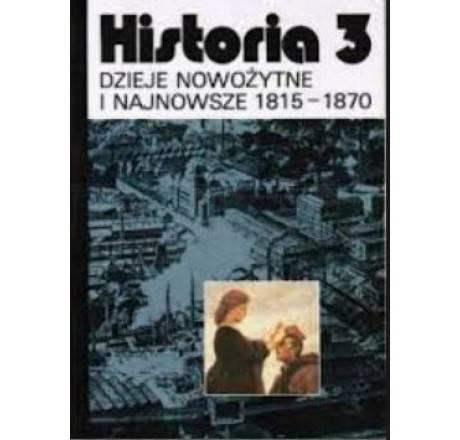 Dzieje nowożytne i najnowsze 1815-1870