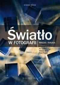 Światło w fotografii. Magia i nauka. Wydanie rozszerzone i zaktualizowane.