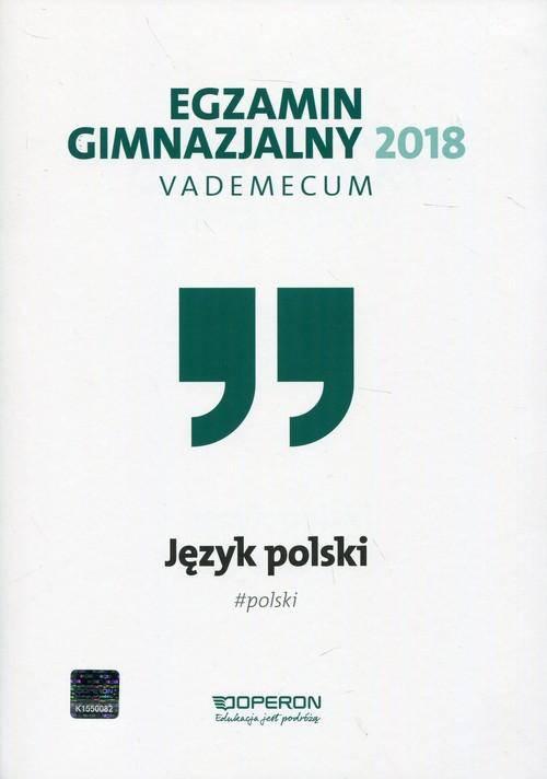 Egzamin gimnazjalny 2018-vademecum j.polski