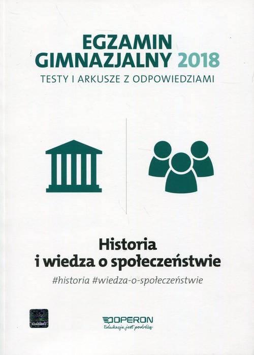 Egzamin gimnazjalny 2018 Historia i wiedza o społeczeństwie Testy i arkusze z odpowiedziami