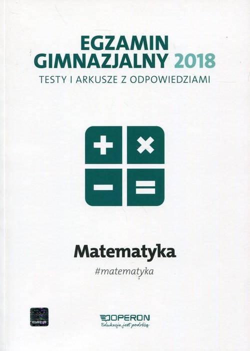 Egzamin gimnazjalny 2018 Matematyka Testy i arkusze z odpowiedziami