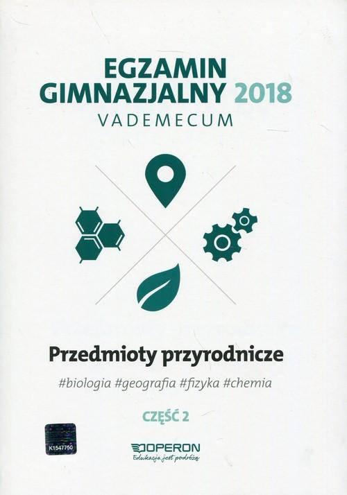 Egzamin gimnazjalny 2018-vademecum przedmioty przyrodnicze cz.2