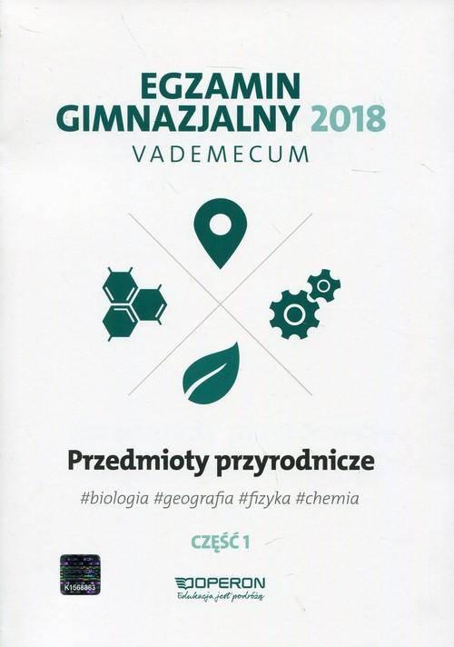 Egzamin gimnazjalny 2018-vademecum przedmioty przyrodnicze cz.1