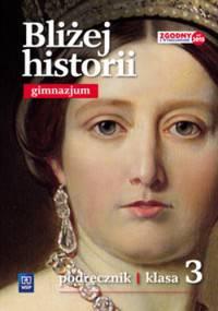 Bliżej historii. Klasa 3, Gimnazjum. Historia. Podręcznik. Część 3