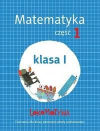 Lokomotywa 1. Matematyka. Ćwiczenia. Część 1