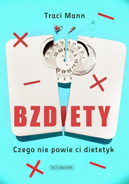Bzdiety Czego nie powie ci dietetyk