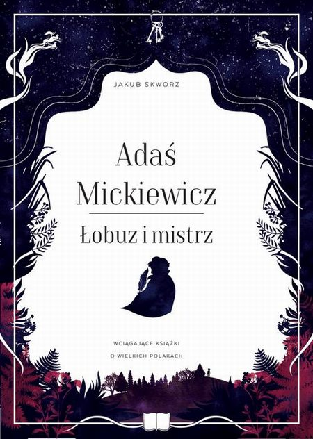 Adaś Mickiewicz Łobuz i mistrz