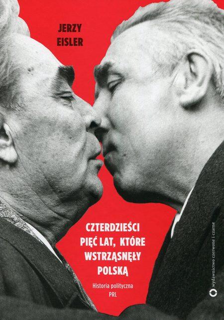 Czterdzieści pięć lat które wstrząsnęły Polską
